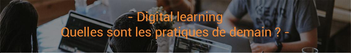 Digital learning Quelles sont les pratiques de demain Crforma Plus spcialiste en e learning