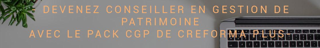 DEVENEZ CONSEILLER EN GESTION DE PATRIMOINE AVEC LE PACK CGP DE CREFORMA PLUS