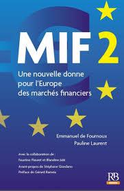 MIF 2 Une nouvelle donne pour lEurope des marchs financiers Revue banque