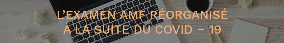 Lexamen AMF reorganise la suite du Covid 19 actualite creforma plus